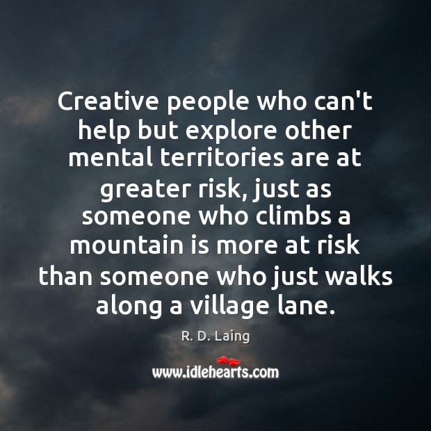 Creative people who can't help but explore other mental territories are at Image
