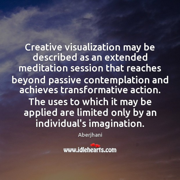 Creative visualization may be described as an extended meditation session that reaches Image