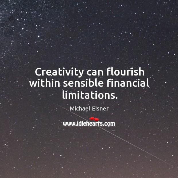 Creativity can flourish within sensible financial limitations. Image