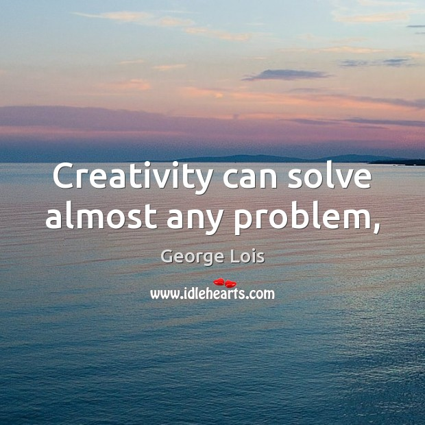 Creativity can solve almost any problem, Image