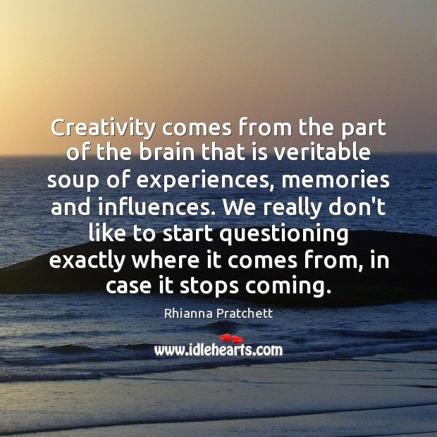 Creativity comes from the part of the brain that is veritable soup Image