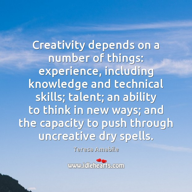 Creativity depends on a number of things: experience, including knowledge and technical Image