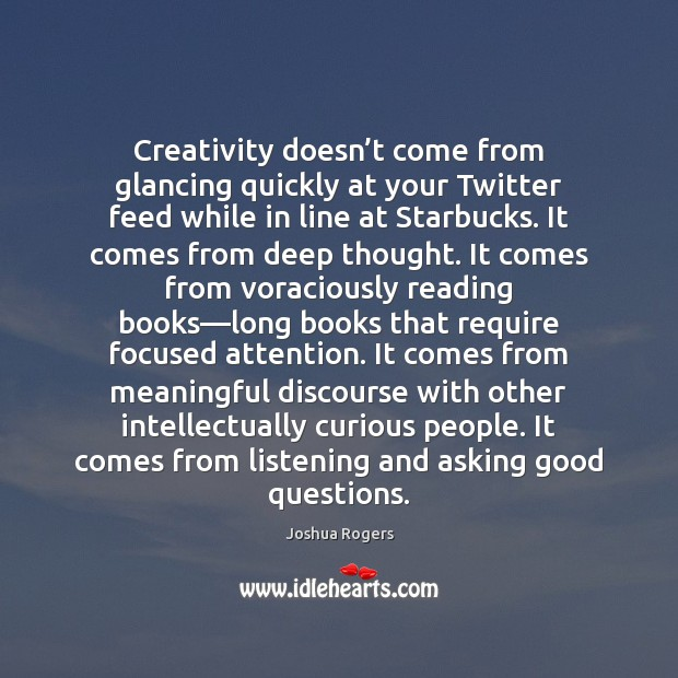 Creativity doesn't come from glancing quickly at your Twitter feed while Image