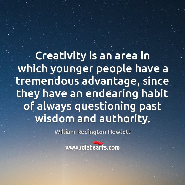 Creativity is an area in which younger people have a tremendous advantage, Image
