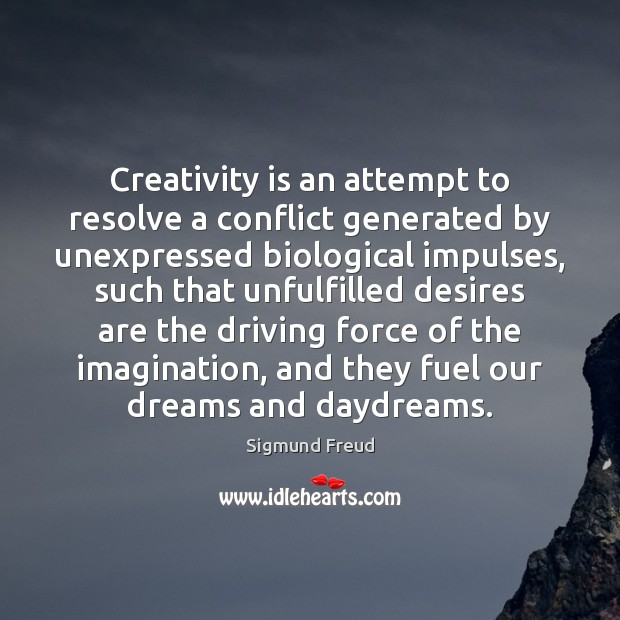 Creativity is an attempt to resolve a conflict generated by unexpressed biological Image