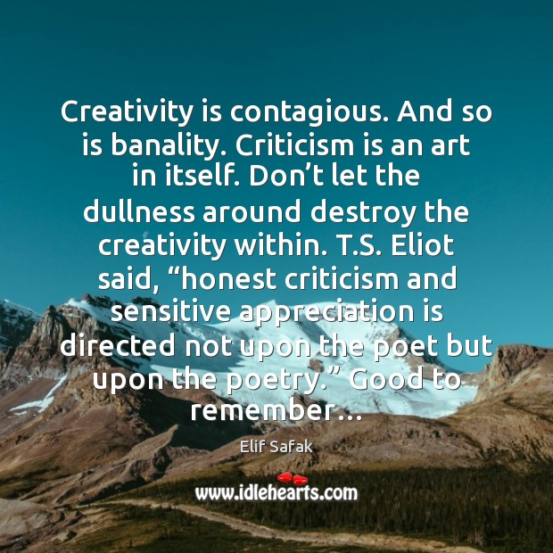 Image, Creativity is contagious. And so is banality. Criticism is an art in