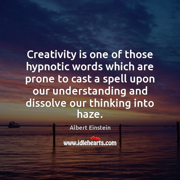 Image, Creativity is one of those hypnotic words which are prone to cast