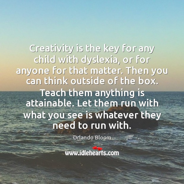Image, Creativity is the key for any child with dyslexia, or for anyone