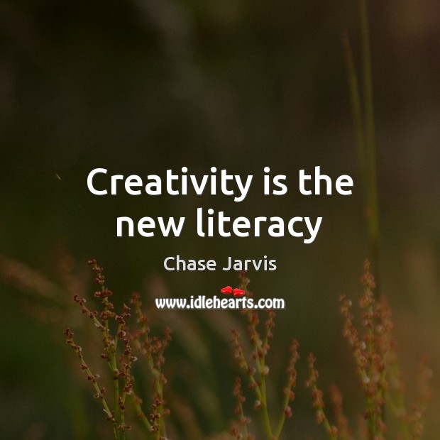 Creativity is the new literacy Image