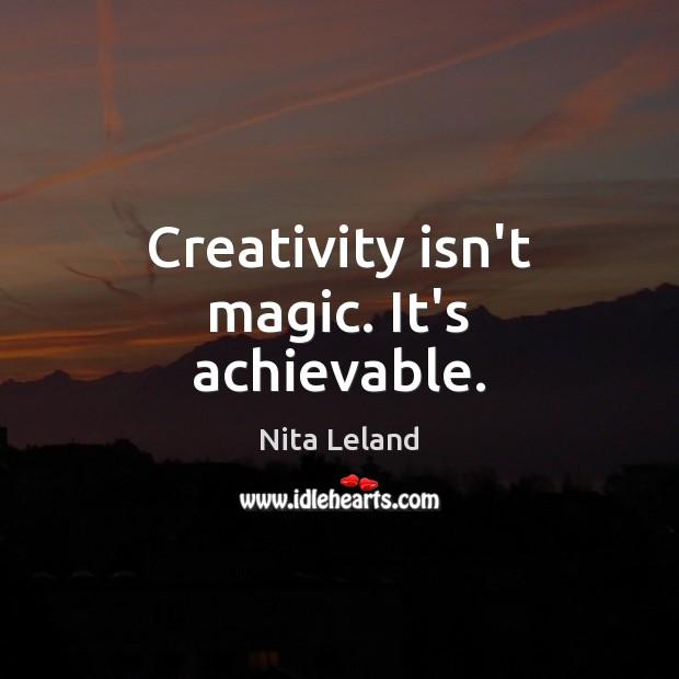 Image, Creativity isn't magic. It's achievable.