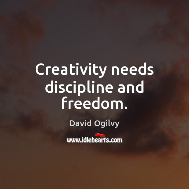 Image, Creativity needs discipline and freedom.