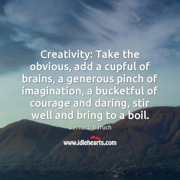 Image, Creativity: Take the obvious, add a cupful of brains, a generous pinch