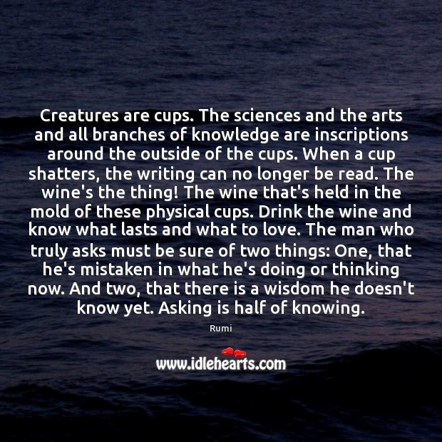 Creatures are cups. The sciences and the arts and all branches of Image