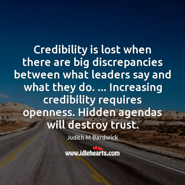 Credibility is lost when there are big discrepancies between what leaders say Image