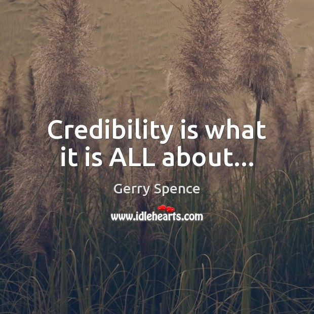Credibility is what it is ALL about… Image