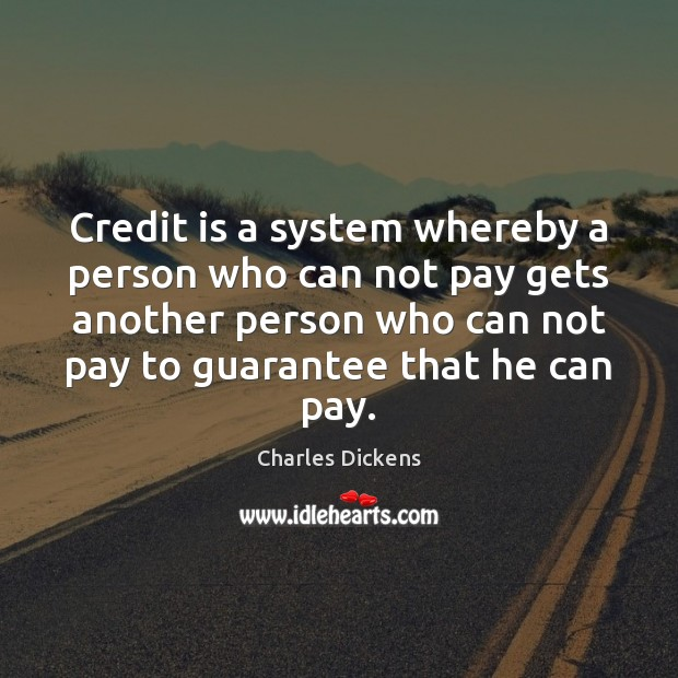 Image, Credit is a system whereby a person who can not pay gets
