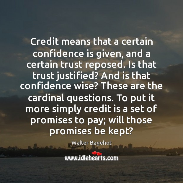 Image, Credit means that a certain confidence is given, and a certain trust