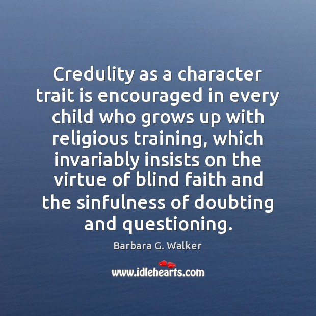 Image, Credulity as a character trait is encouraged in every child who grows
