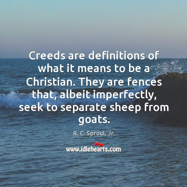 Creeds are definitions of what it means to be a Christian. They Image