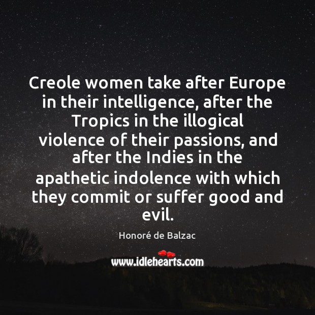 Image, Creole women take after Europe in their intelligence, after the Tropics in