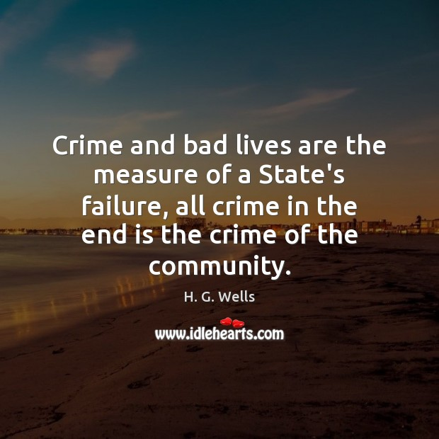 Image, Crime and bad lives are the measure of a State's failure, all