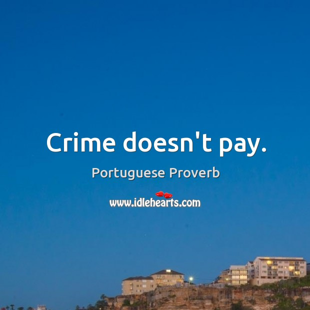 Image, Crime doesn't pay.