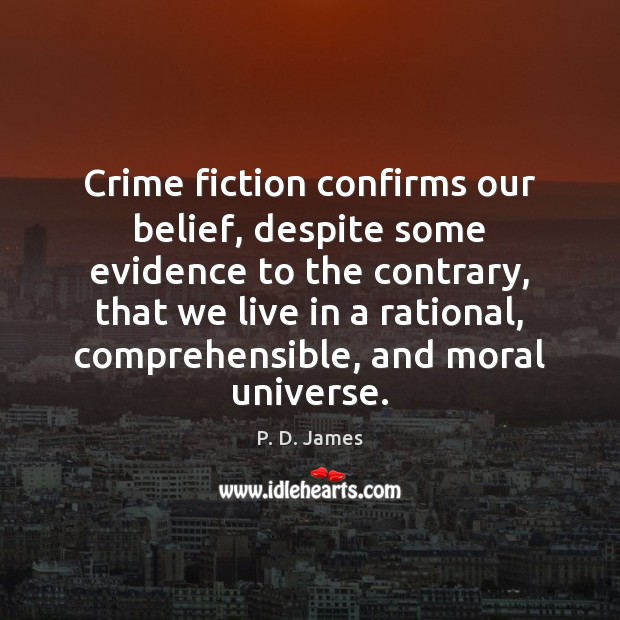 Image, Crime fiction confirms our belief, despite some evidence to the contrary, that