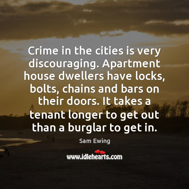 Image, Crime in the cities is very discouraging. Apartment house dwellers have locks,