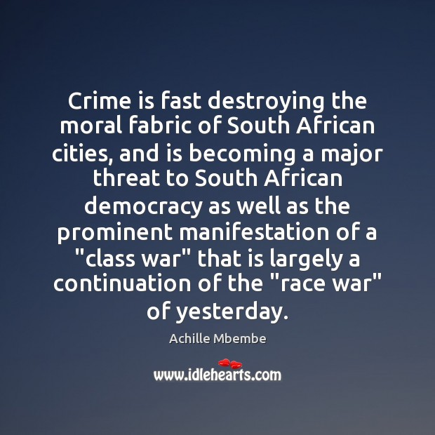 Image, Crime is fast destroying the moral fabric of South African cities, and