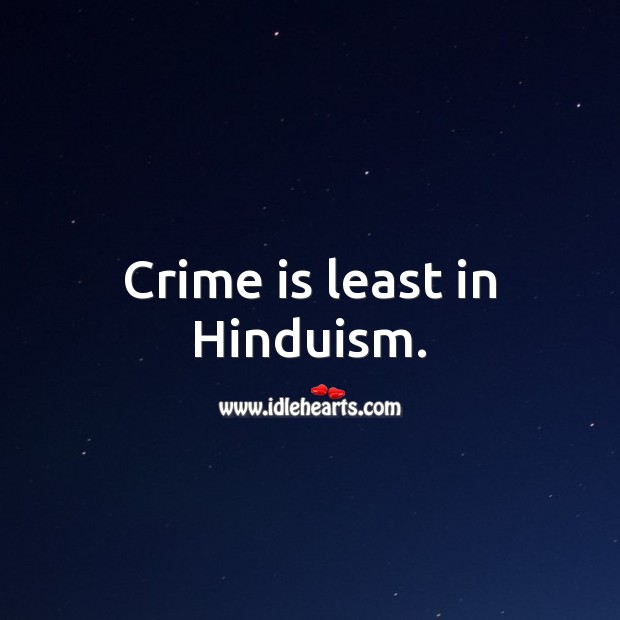 Crime is least in Hinduism. Crime Quotes Image