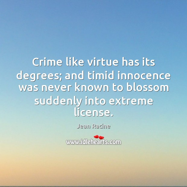 Image, Crime like virtue has its degrees; and timid innocence was never known