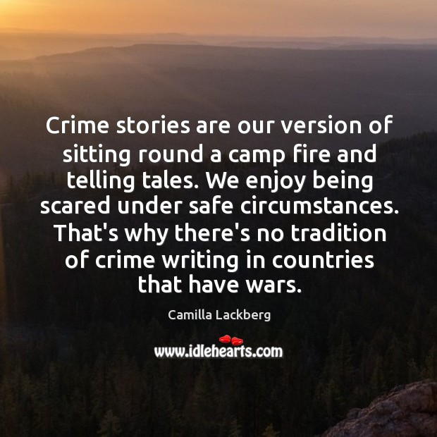 Image, Crime stories are our version of sitting round a camp fire and