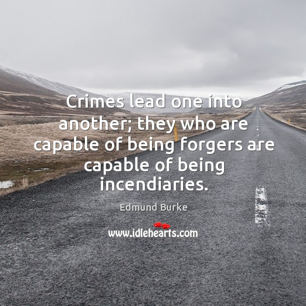 Image, Crimes lead one into another; they who are capable of being forgers