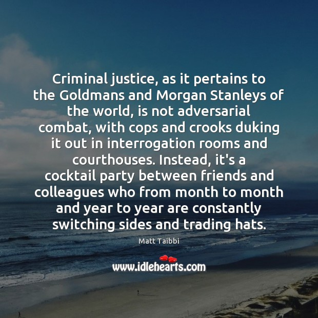 Image, Criminal justice, as it pertains to the Goldmans and Morgan Stanleys of