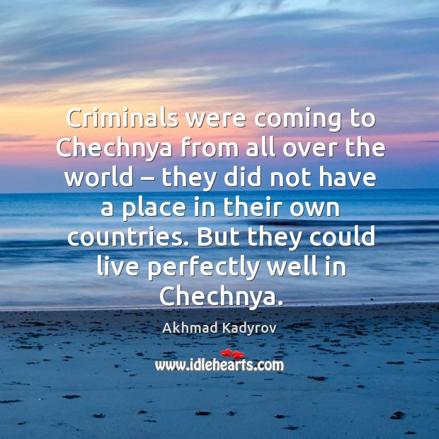 Image, Criminals were coming to chechnya from all over the world – they did not have a place