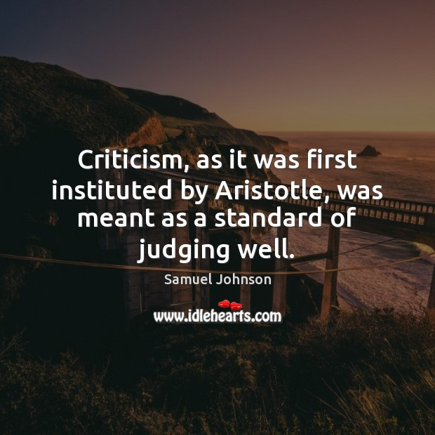 Image, Criticism, as it was first instituted by Aristotle, was meant as a