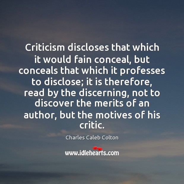 Criticism discloses that which it would fain conceal, but conceals that which Image