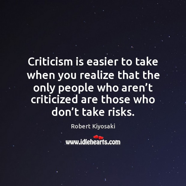 Image, Criticism is easier to take when you realize that the only people