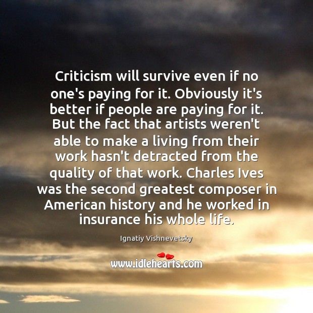 Criticism will survive even if no one's paying for it. Obviously it's Image