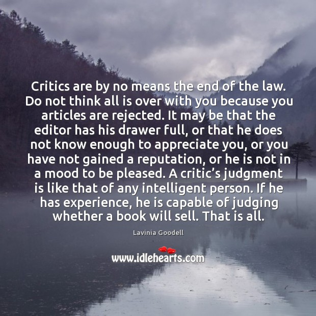 Image, Critics are by no means the end of the law. Do not think all is over with you because you articles are rejected.