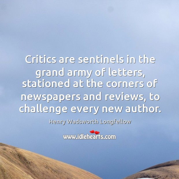 Image, Critics are sentinels in the grand army of letters