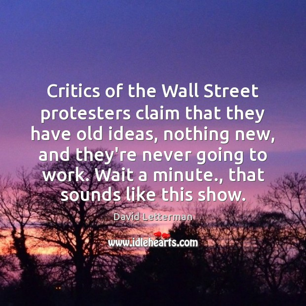 Critics of the Wall Street protesters claim that they have old ideas, Image