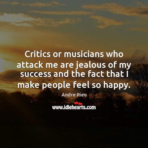Image, Critics or musicians who attack me are jealous of my success and