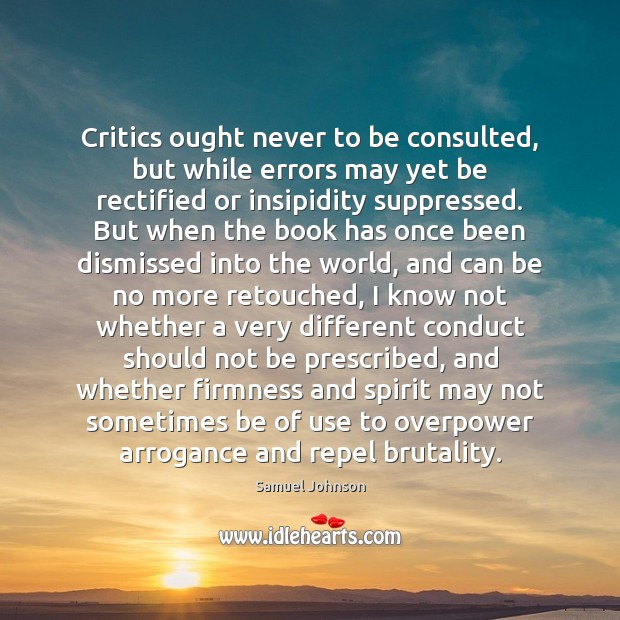 Image, Critics ought never to be consulted, but while errors may yet be