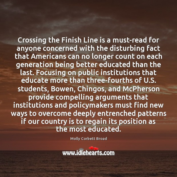 Crossing the Finish Line is a must-read for anyone concerned with the Student Quotes Image