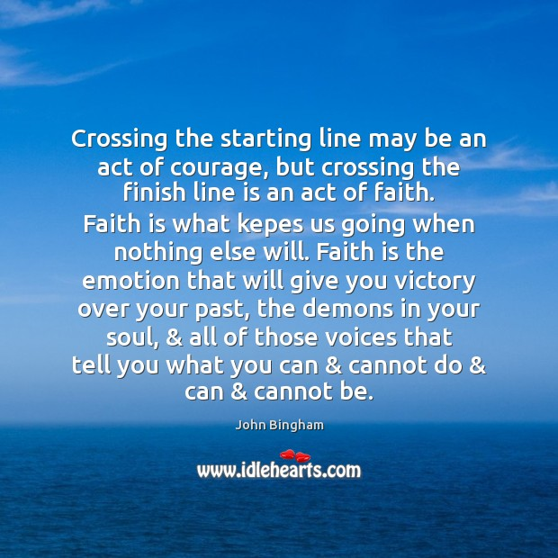 Image, Crossing the starting line may be an act of courage, but crossing