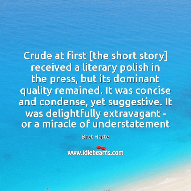 Image, Crude at first [the short story] received a literary polish in the