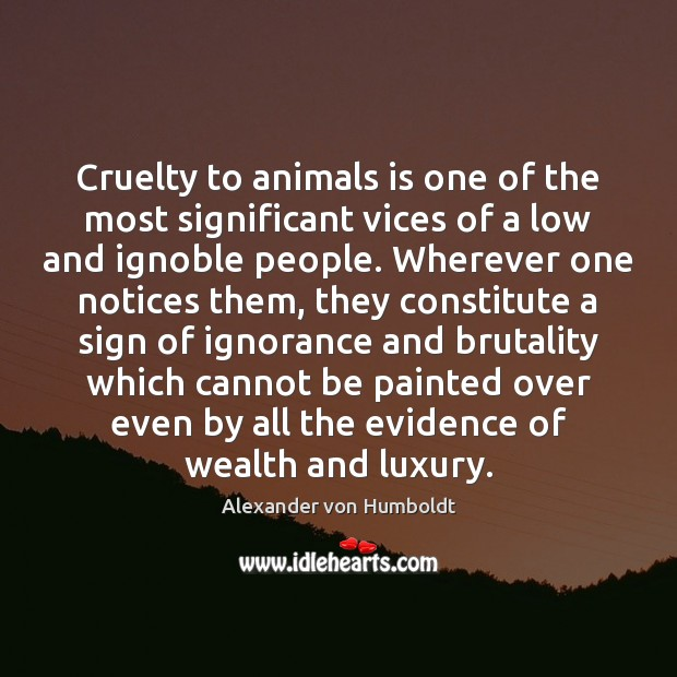 Image, Cruelty to animals is one of the most significant vices of a