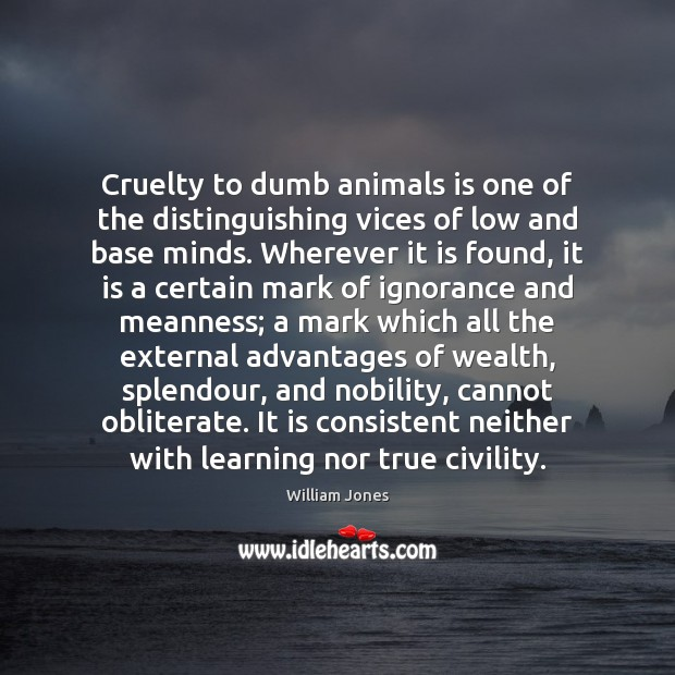 Image, Cruelty to dumb animals is one of the distinguishing vices of low
