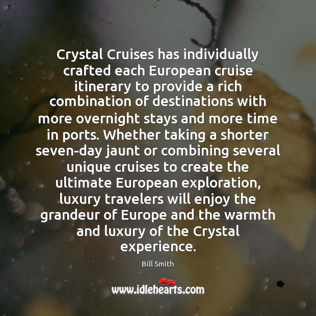 Image, Crystal Cruises has individually crafted each European cruise itinerary to provide a